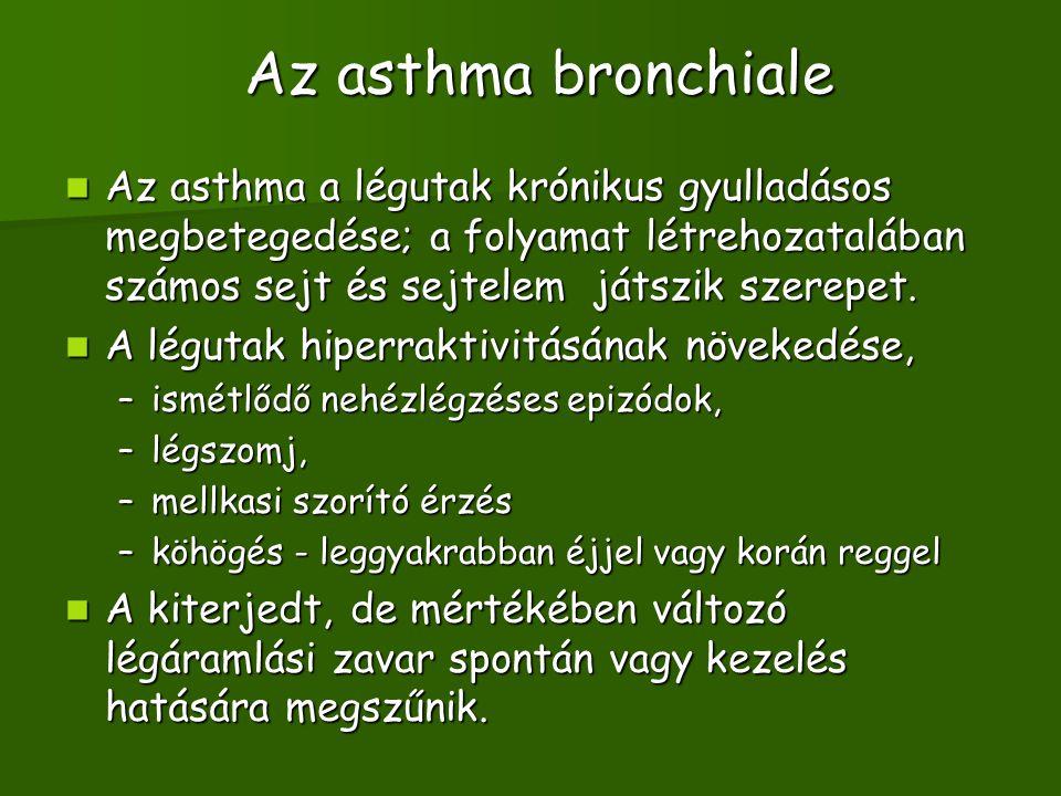 Az asthma bronchiale Az asthma a légutak krónikus gyulladásos megbetegedése; a folyamat létrehozatalában számos sejt és sejtelem játszik szerepet. Az