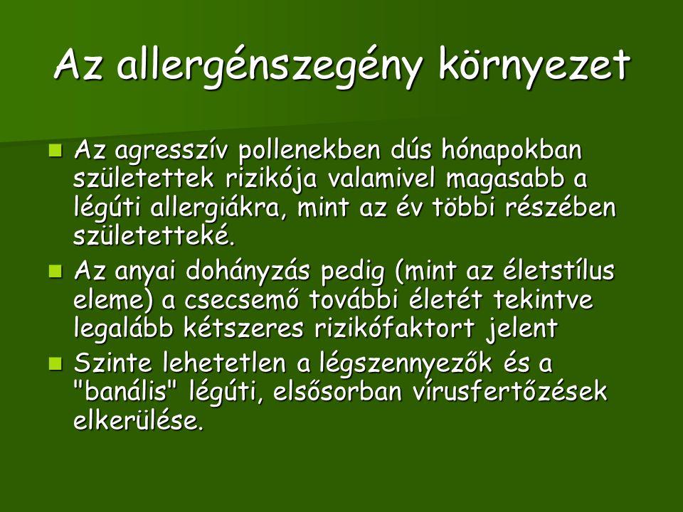 Az allergénszegény környezet Az agresszív pollenekben dús hónapokban születettek rizikója valamivel magasabb a légúti allergiákra, mint az év többi ré