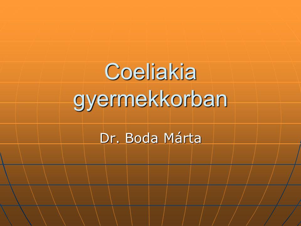Coeliakia gyermekkorban Dr. Boda Márta