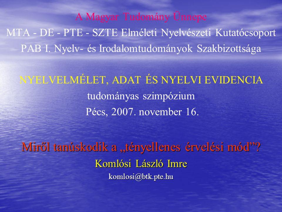 A Magyar Tudomány Ünnepe MTA - DE - PTE - SZTE Elméleti Nyelvészeti Kutatócsoport PAB I. Nyelv- és Irodalomtudományok Szakbizottsága NYELVELMÉLET, ADA