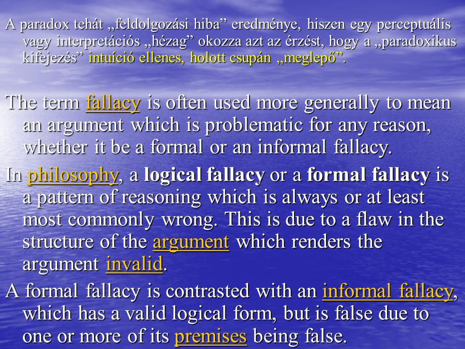 """A paradox tehát """"feldolgozási hiba"""" eredménye, hiszen egy perceptuális vagy interpretációs """"hézag"""" okozza azt az érzést, hogy a """"paradoxikus kifejezés"""
