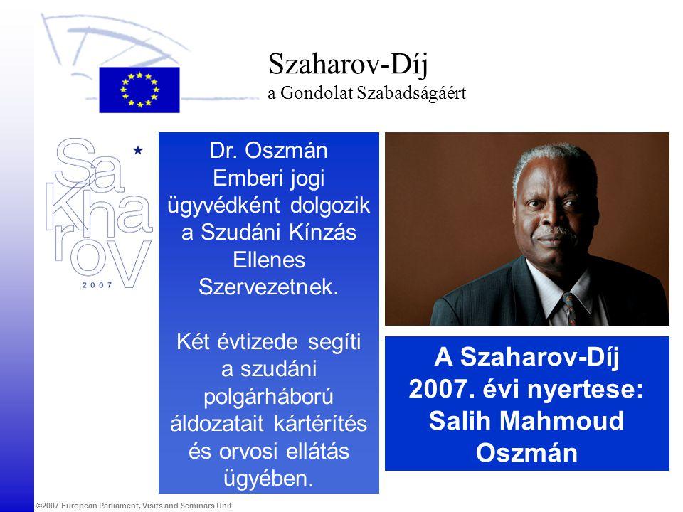 ©2007 European Parliament, Visits and Seminars Unit Szaharov-Díj a Gondolat Szabadságáért Dr.