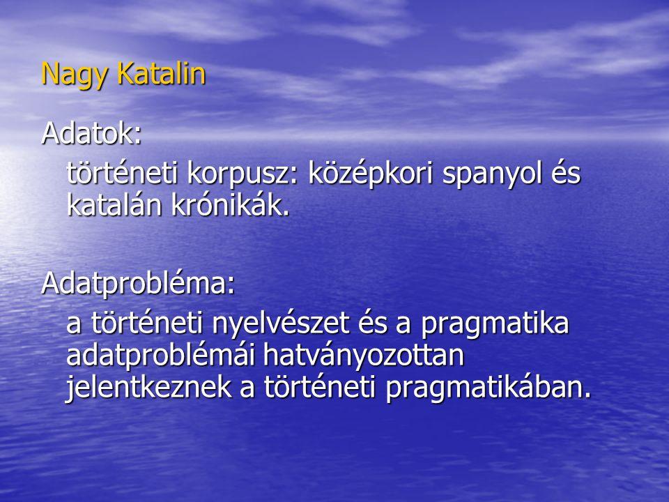 Nagy Katalin Adatok: történeti korpusz: középkori spanyol és katalán krónikák.