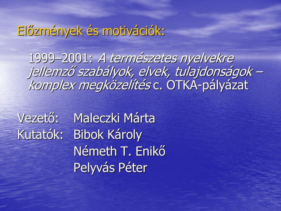 Előzmények és motivációk: 1999–2001: A természetes nyelvekre jellemző szabályok, elvek, tulajdonságok – komplex megközelítés c.