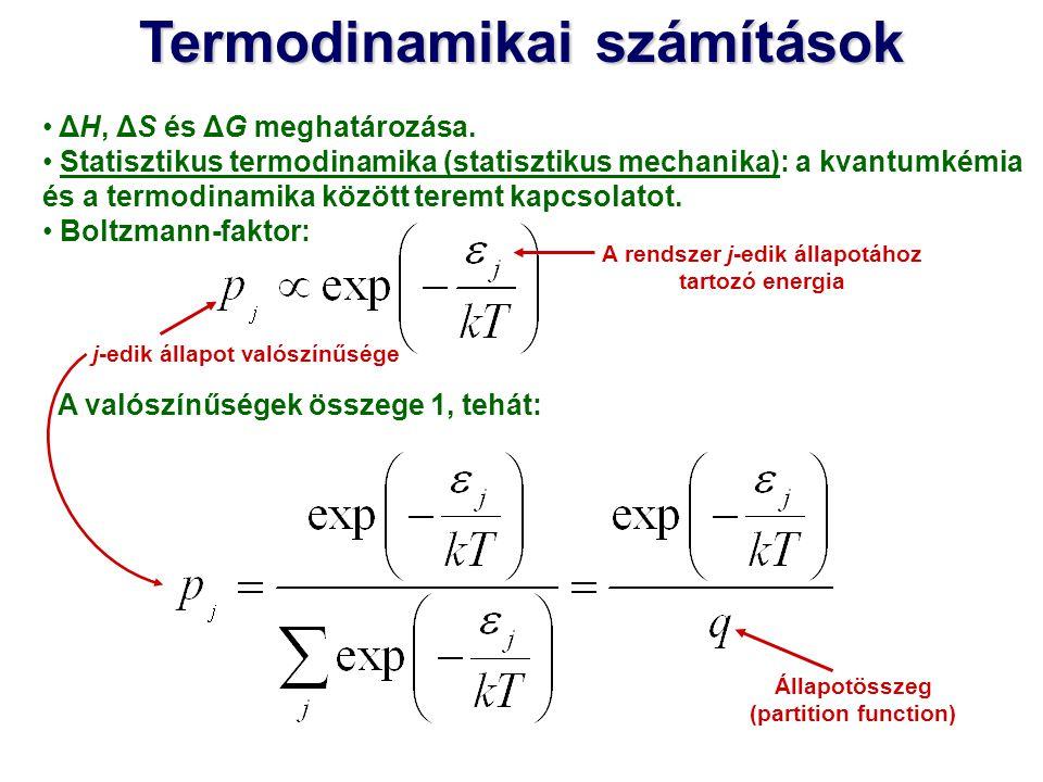 Termodinamikai számítások ΔH, ΔS és ΔG meghatározása. Statisztikus termodinamika (statisztikus mechanika): a kvantumkémia és a termodinamika között te