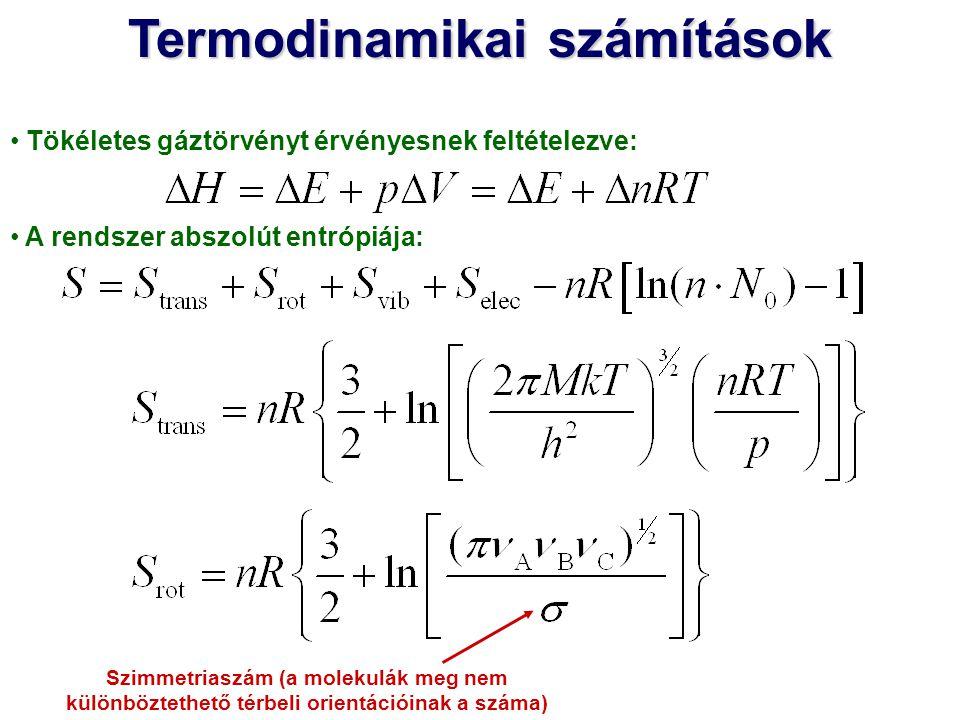 Tökéletes gáztörvényt érvényesnek feltételezve: A rendszer abszolút entrópiája: Szimmetriaszám (a molekulák meg nem különböztethető térbeli orientáció