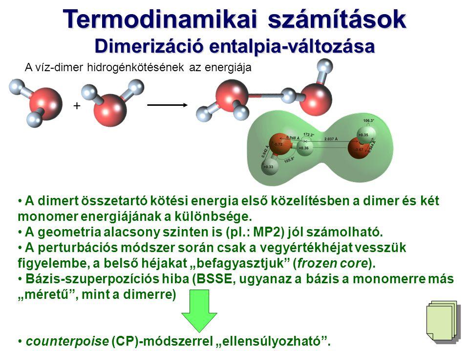 A víz-dimer hidrogénkötésének az energiája A dimert összetartó kötési energia első közelítésben a dimer és két monomer energiájának a különbsége. A ge