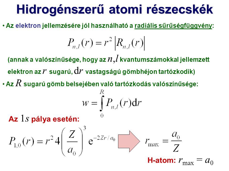 Hidrogénszerű atomi részecskék Az elektron jellemzésére jól használható a radiális sűrűségfüggvény: Radiális sűrűségfüggvény r/a0r/a0