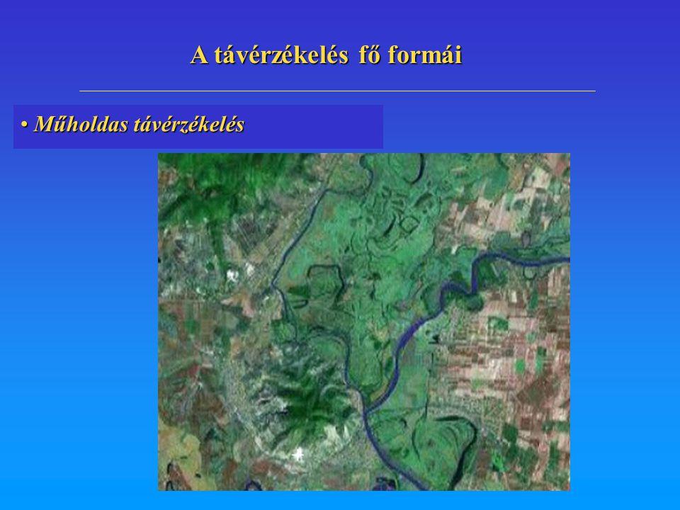Műholdas távérzékelés Műholdas távérzékelés A távérzékelés fő formái