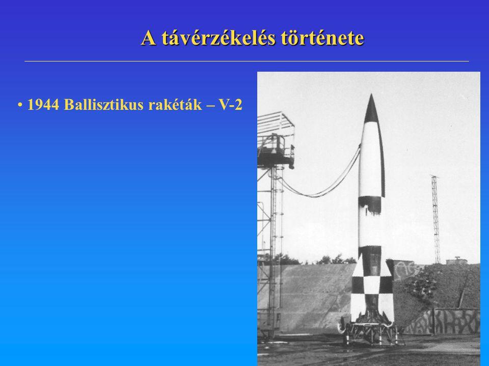 A távérzékelés története 1944 Ballisztikus rakéták – V-2