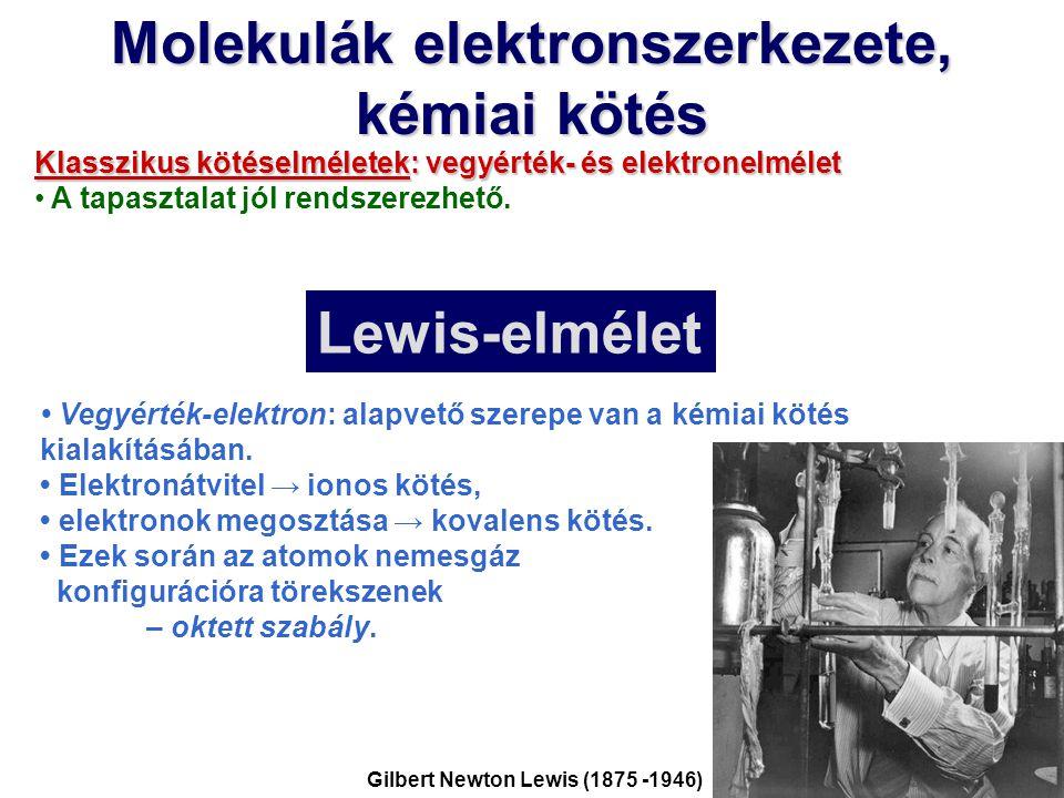 Molekulák elektronszerkezete, kémiai kötés Klasszikus kötéselméletek: vegyérték- és elektronelmélet A tapasztalat jól rendszerezhető. Vegyérték-elektr