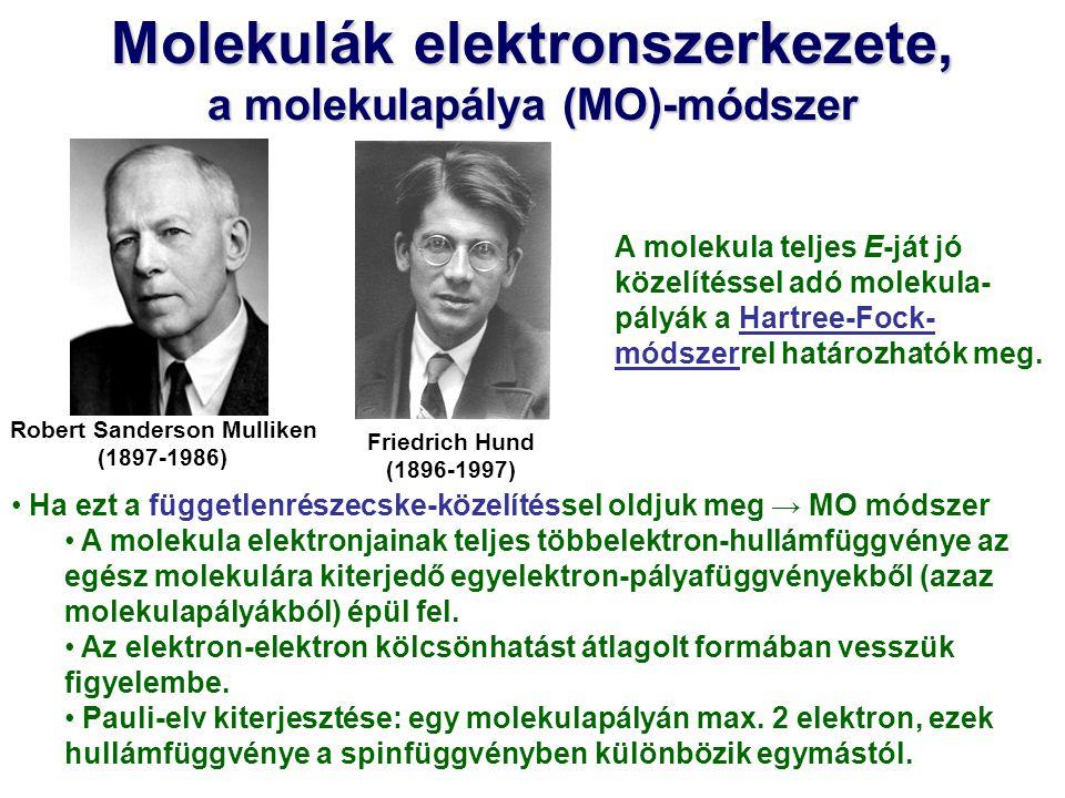 Molekulák elektronszerkezete, a molekulapálya (MO)-módszer Az M számú magot és N elektront tartalmazó molekula stacionárius Schrödinger-egyenlete: Ha