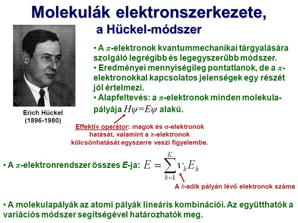 Molekulák elektronszerkezete, a Hückel-módszer A π -elektronok kvantummechanikai tárgyalására szolgáló legrégibb és legegyszerűbb módszer. Eredményei