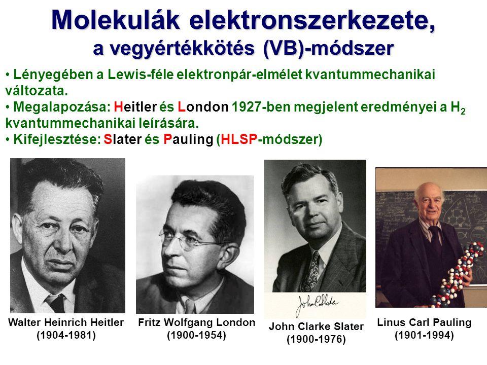 Molekulák elektronszerkezete, a vegyértékkötés (VB)-módszer Lényegében a Lewis-féle elektronpár-elmélet kvantummechanikai változata. Megalapozása: Hei