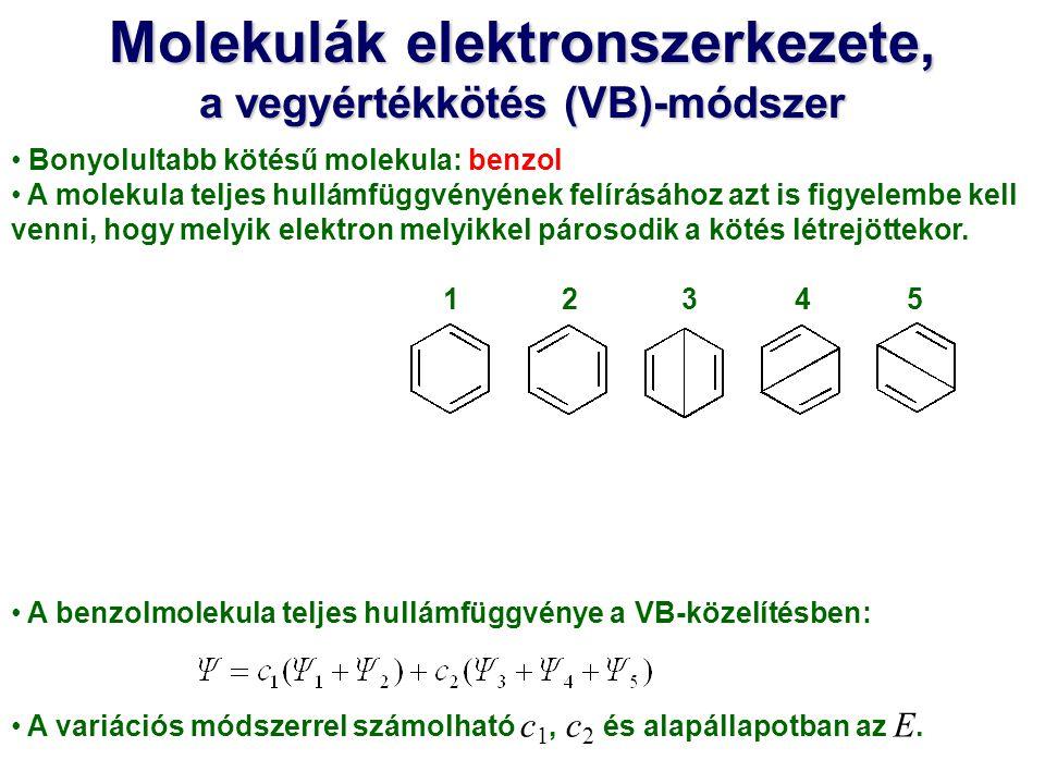 Bonyolultabb kötésű molekula: benzol A molekula teljes hullámfüggvényének felírásához azt is figyelembe kell venni, hogy melyik elektron melyikkel pár