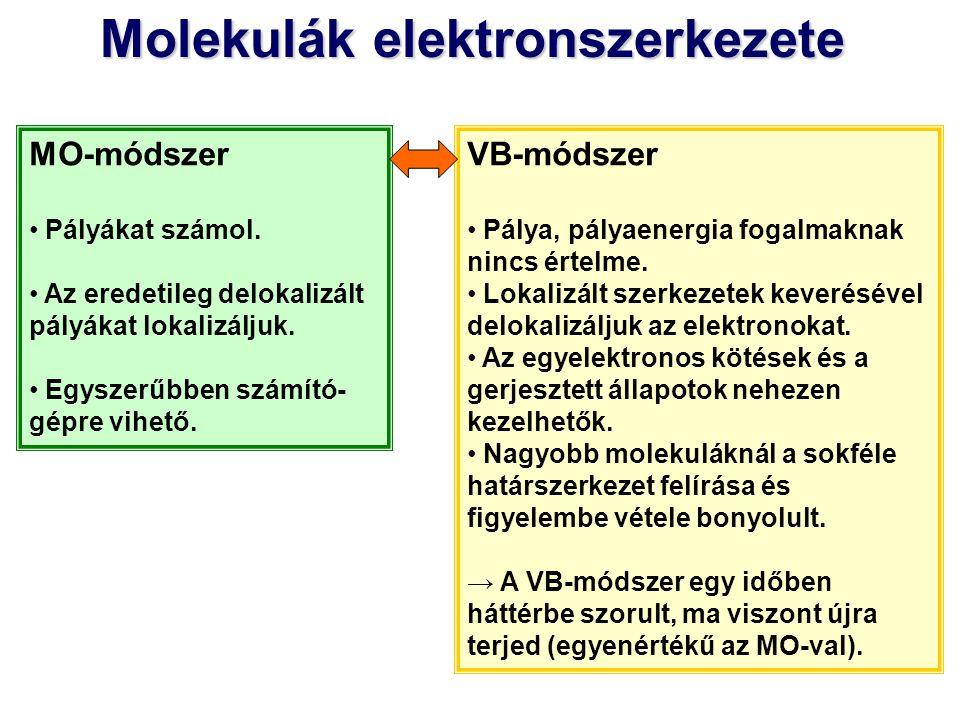 Molekulák elektronszerkezete Molekulák elektronszerkezete, VB-módszer Pálya, pályaenergia fogalmaknak nincs értelme. Lokalizált szerkezetek keveréséve