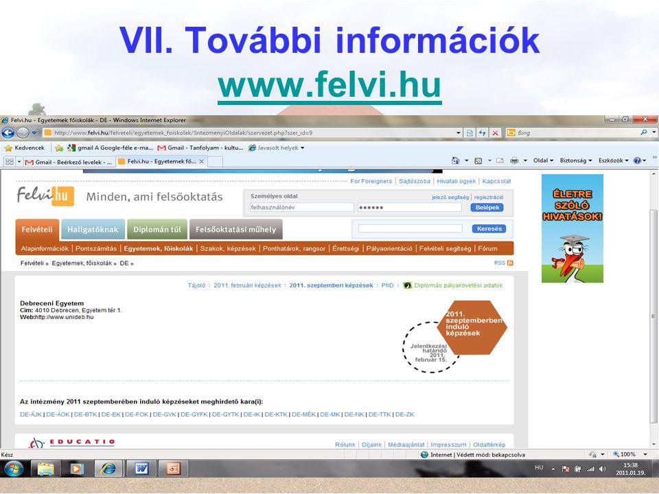 VII. További információk www.felvi.hu www.felvi.hu