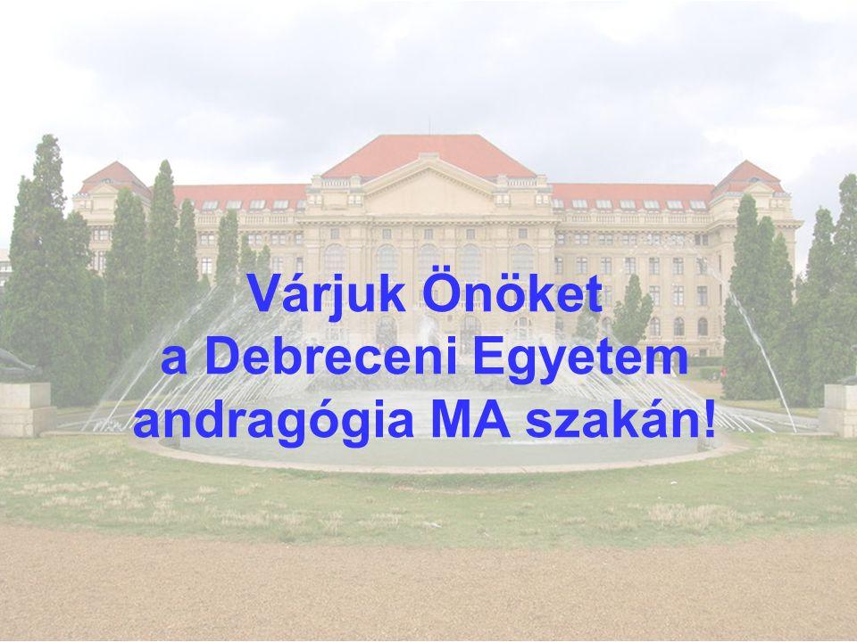 Várjuk Önöket a Debreceni Egyetem andragógia MA szakán!