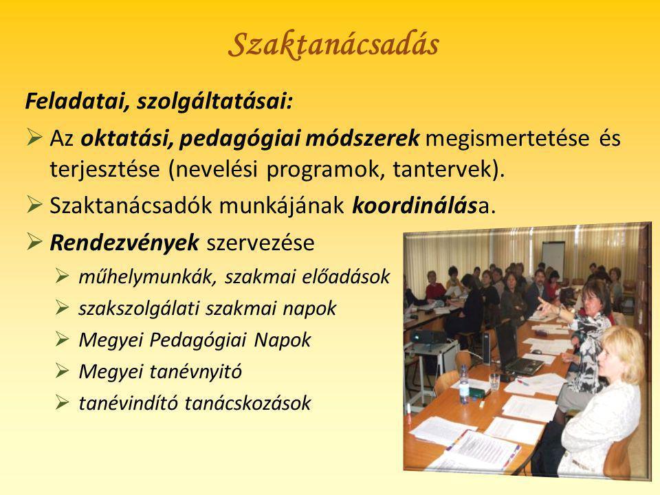 Szaktanácsadás Feladatai, szolgáltatásai:  Az oktatási, pedagógiai módszerek megismertetése és terjesztése (nevelési programok, tantervek).  Szaktan