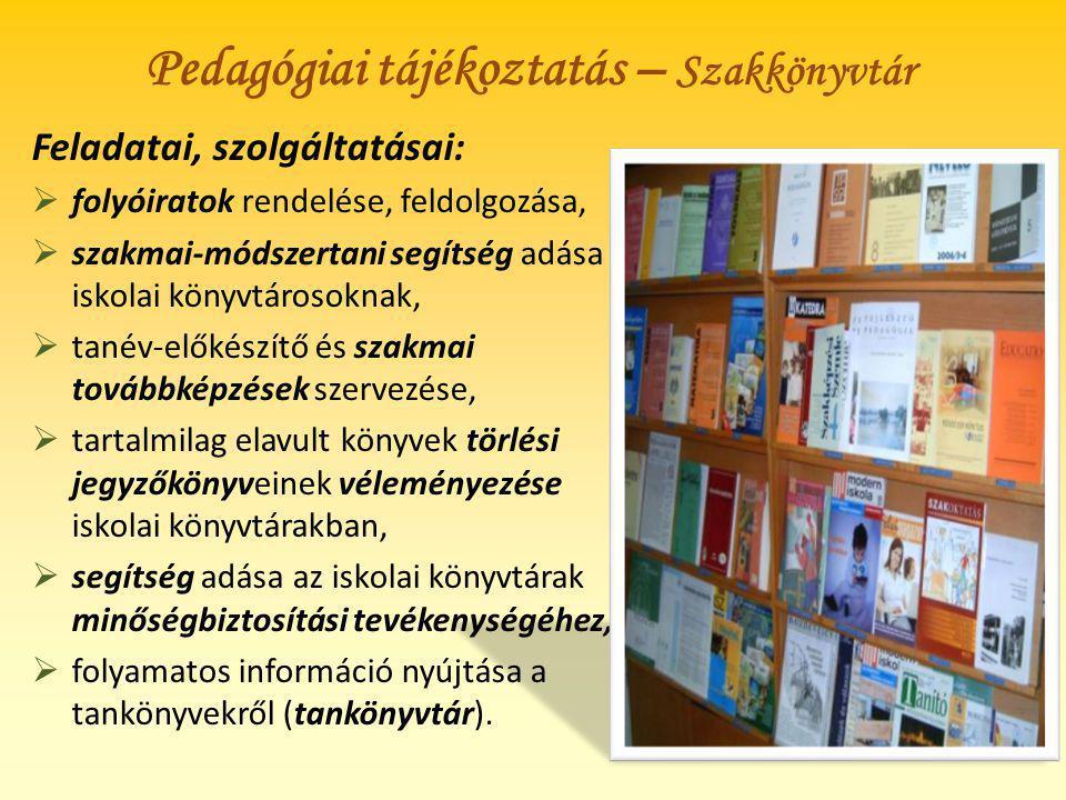 Feladatai, szolgáltatásai:  folyóiratok rendelése, feldolgozása,  szakmai-módszertani segítség adása iskolai könyvtárosoknak,  tanév-előkészítő és