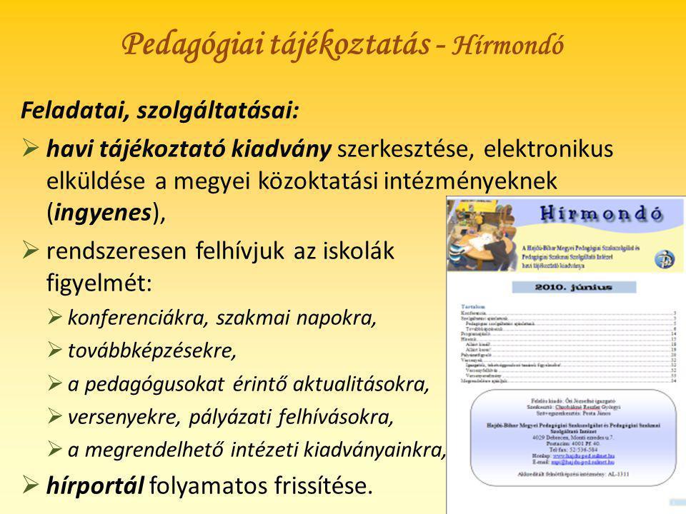 Feladatai, szolgáltatásai:  havi tájékoztató kiadvány szerkesztése, elektronikus elküldése a megyei közoktatási intézményeknek (ingyenes),  rendszer