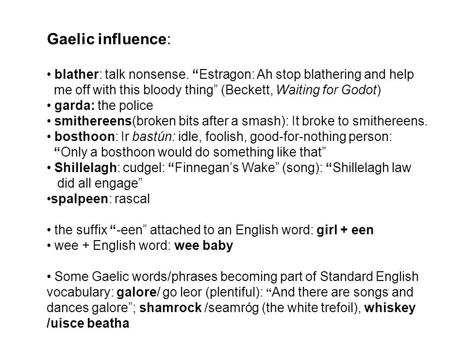Gaelic influence: blather: talk nonsense.