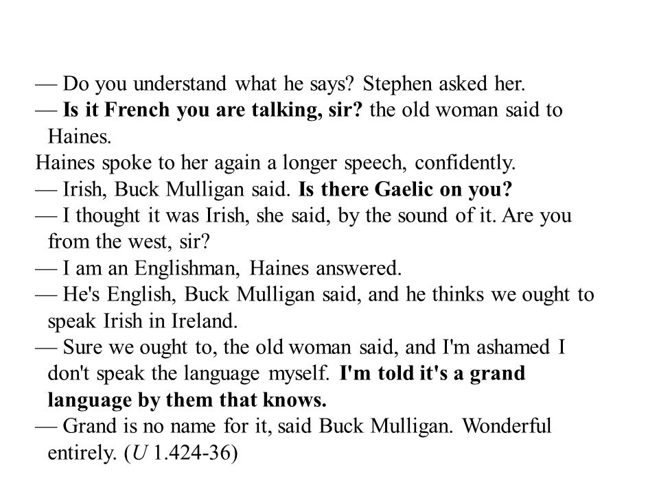 Is it French you are talking, sir.→ Gaelic influence on word order, cleft sentences: e.g.