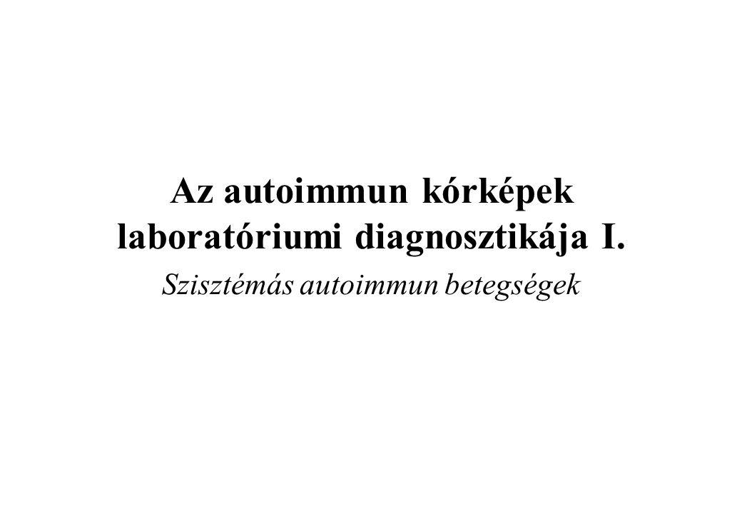 Az autoimmun kórképek laboratóriumi diagnosztikája I. Szisztémás autoimmun betegségek