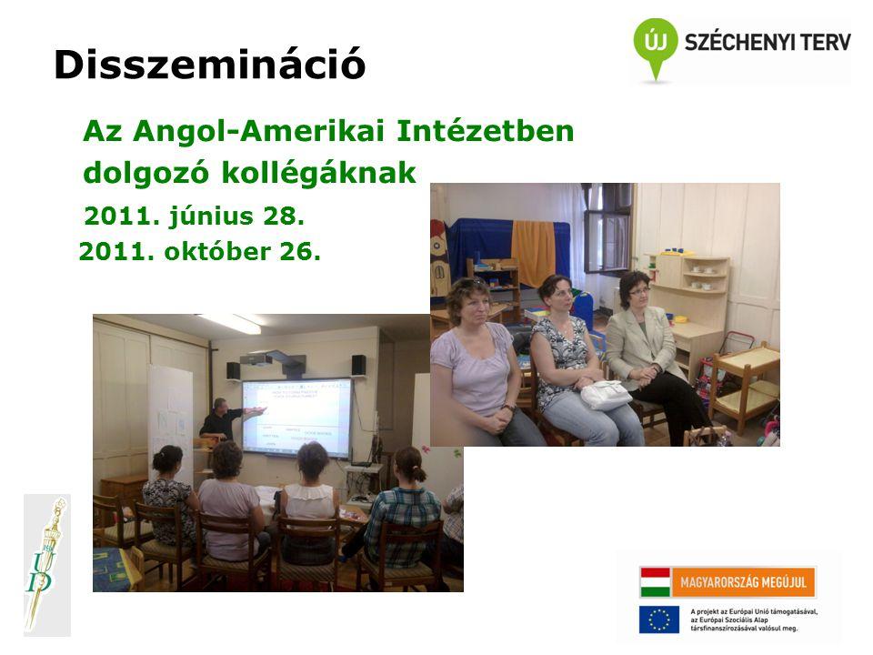 Disszemináció Az Angol-Amerikai Intézetben dolgozó kollégáknak 2011. június 28. 2011. október 26.