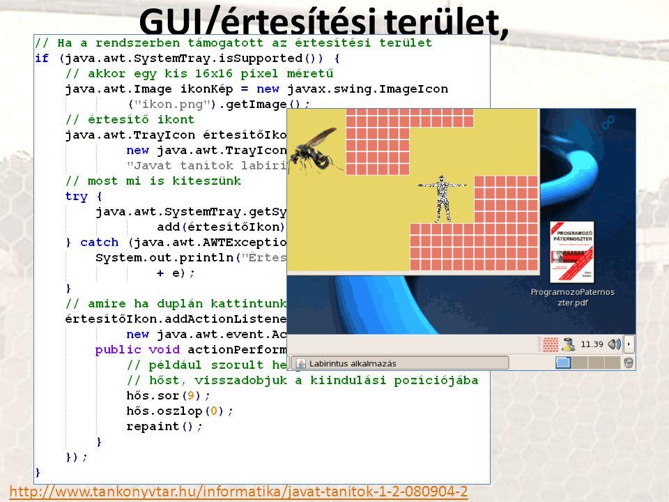GUI/értesítési terület, indítóképernyő http://www.tankonyvtar.hu/informatika/javat-tanitok-1-2-080904-2