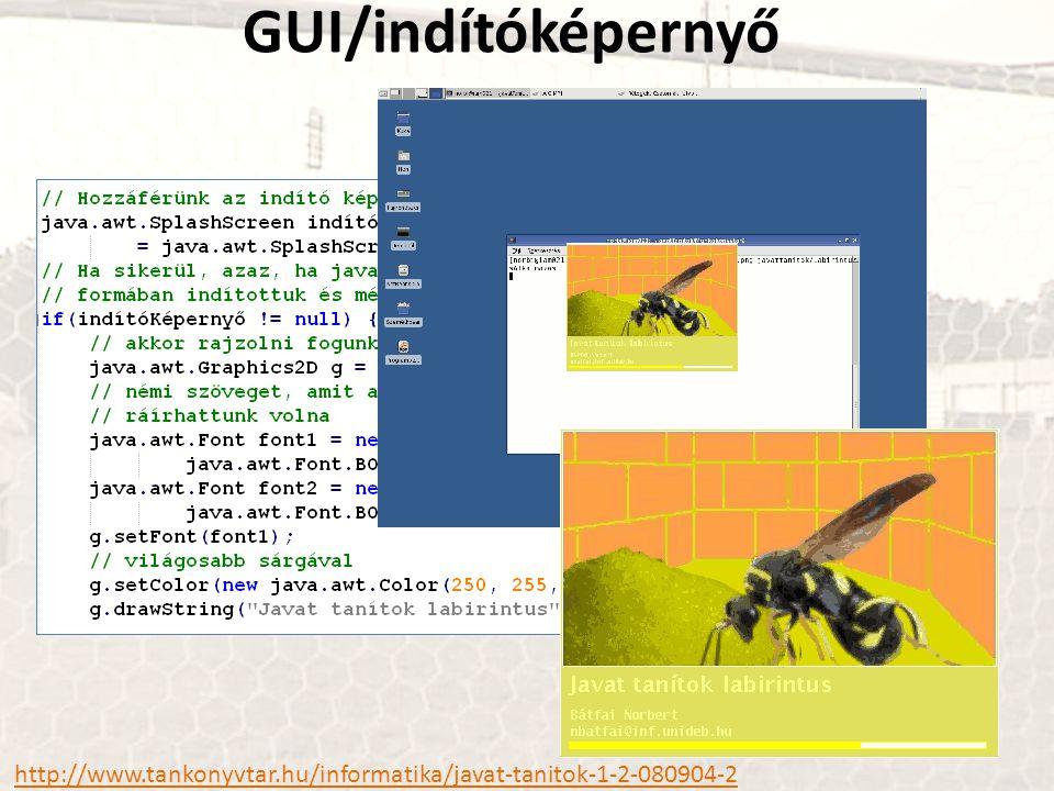 GUI/indítóképernyő http://www.tankonyvtar.hu/informatika/javat-tanitok-1-2-080904-2