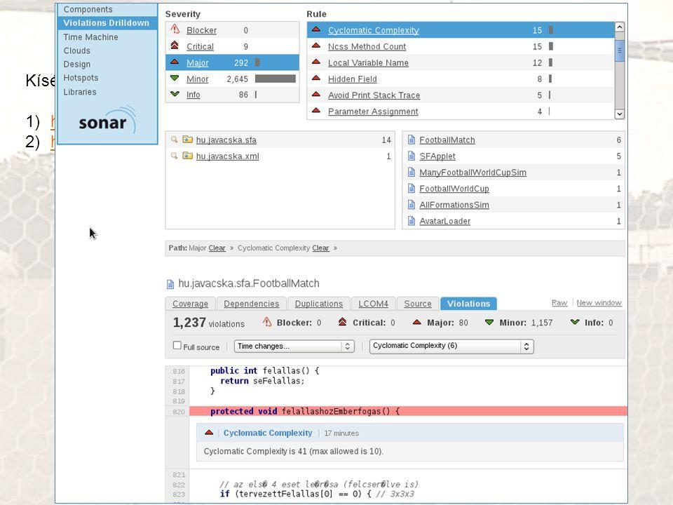 Otthoni opcionális feladat Kísérletezés a Sonar és Xradar Maven bővítményekkel: 1)http://mojo.codehaus.org/sonar-maven-plugin/http://mojo.codehaus.org/sonar-maven-plugin/ 2)http://xradar.sourceforge.net/http://xradar.sourceforge.net/