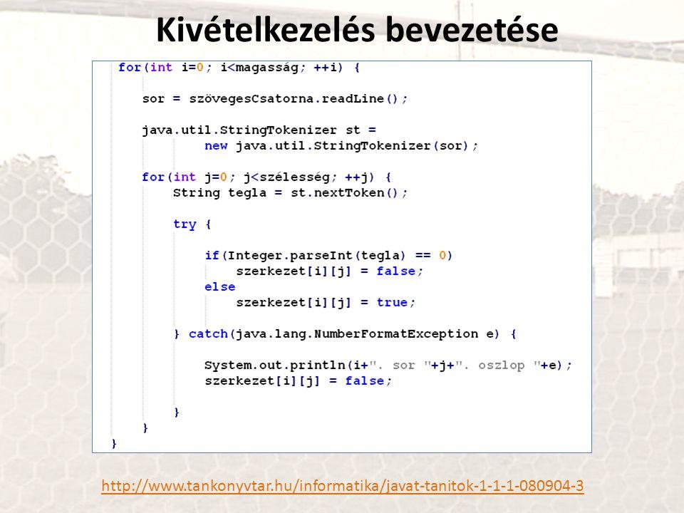 http://www.tankonyvtar.hu/informatika/javat-tanitok-1-1-1-080904-3 Kivételkezelés bevezetése