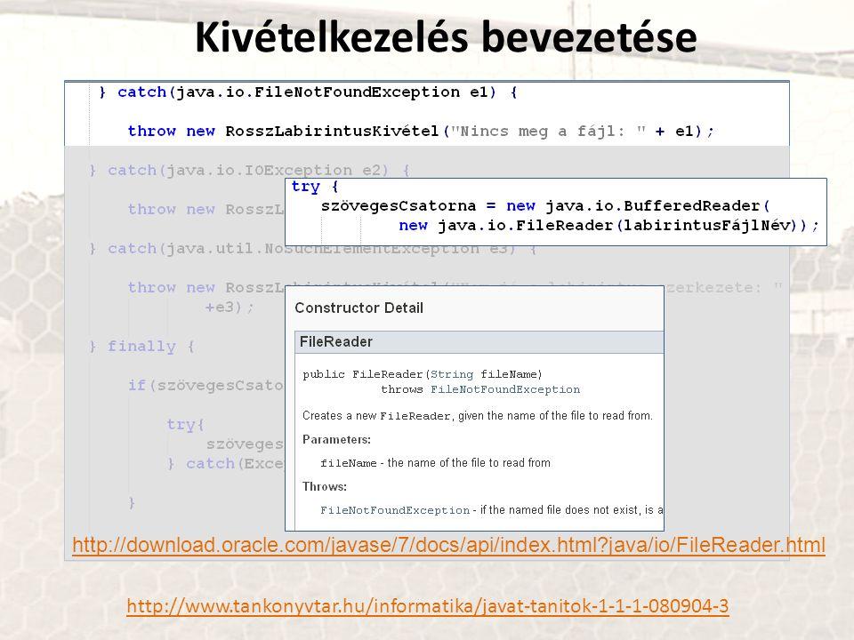 http://www.tankonyvtar.hu/informatika/javat-tanitok-1-1-1-080904-3 Kivételkezelés bevezetése http://download.oracle.com/javase/7/docs/api/index.html?java/io/FileReader.html