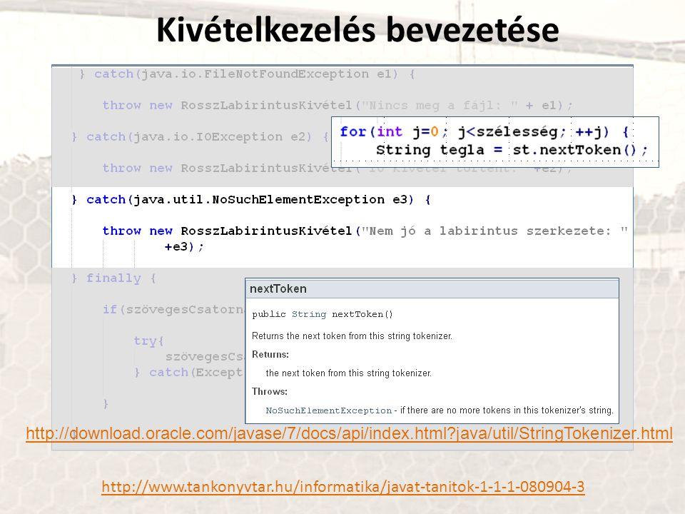 http://www.tankonyvtar.hu/informatika/javat-tanitok-1-1-1-080904-3 Kivételkezelés bevezetése http://download.oracle.com/javase/7/docs/api/index.html?java/util/StringTokenizer.html