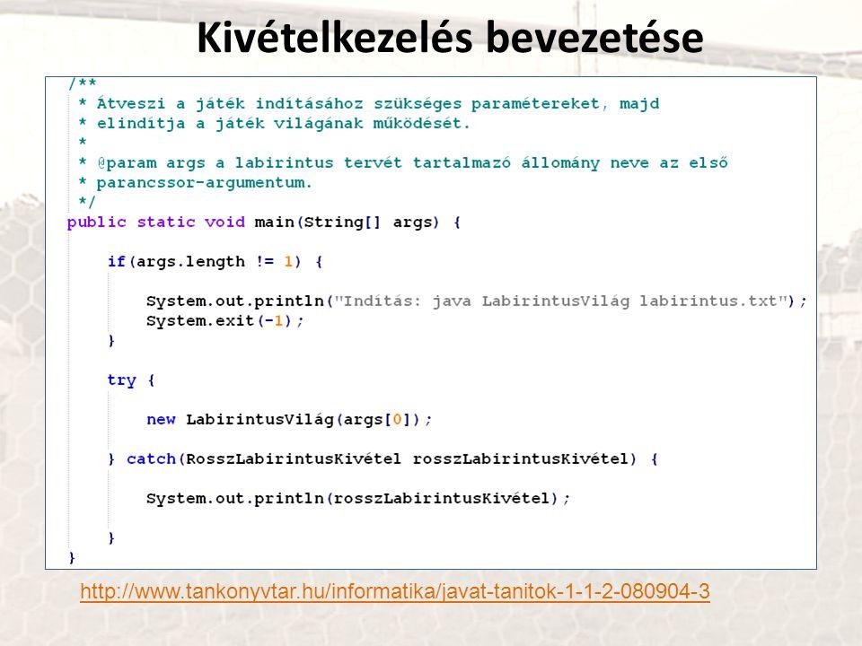 Kivételkezelés bevezetése http://www.tankonyvtar.hu/informatika/javat-tanitok-1-1-2-080904-3