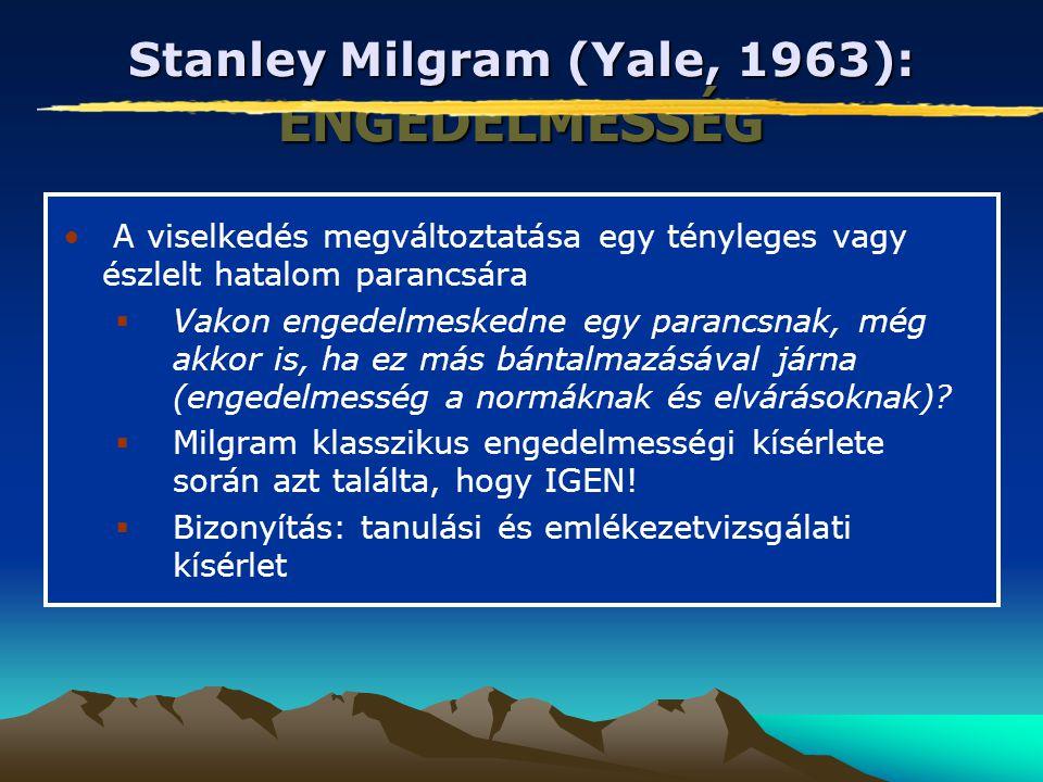 Stanley Milgram (Yale, 1963): ENGEDELMESSÉG A viselkedés megváltoztatása egy tényleges vagy észlelt hatalom parancsára  Vakon engedelmeskedne egy par
