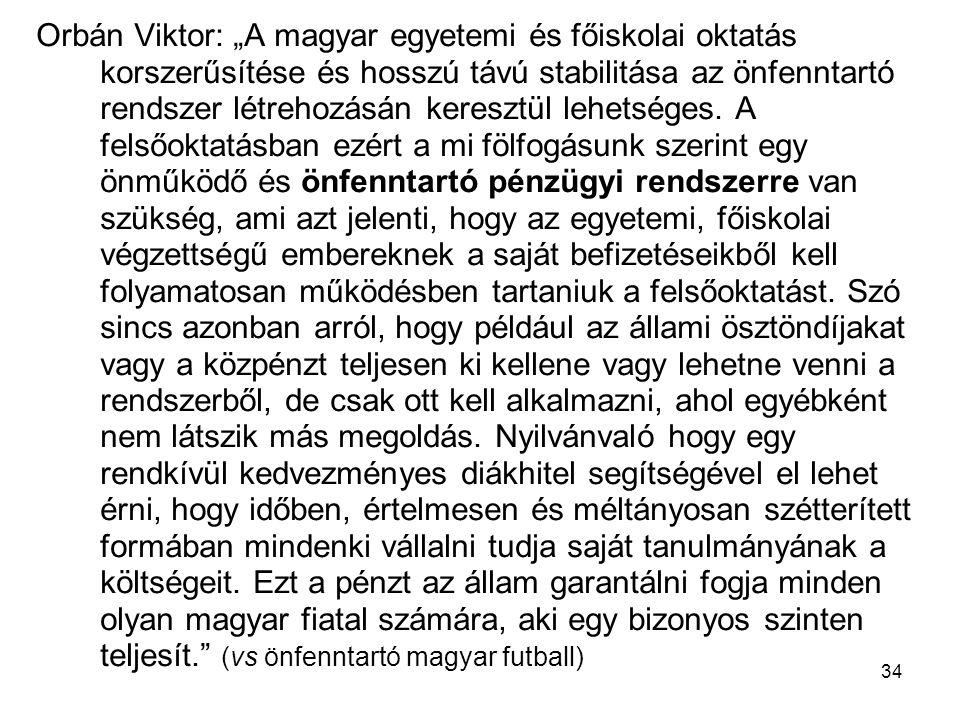 """34 Orbán Viktor: """"A magyar egyetemi és főiskolai oktatás korszerűsítése és hosszú távú stabilitása az önfenntartó rendszer létrehozásán keresztül lehetséges."""