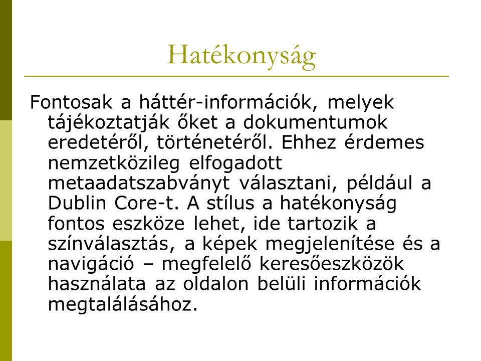 Hatékonyság Fontosak a háttér-információk, melyek tájékoztatják őket a dokumentumok eredetéről, történetéről.