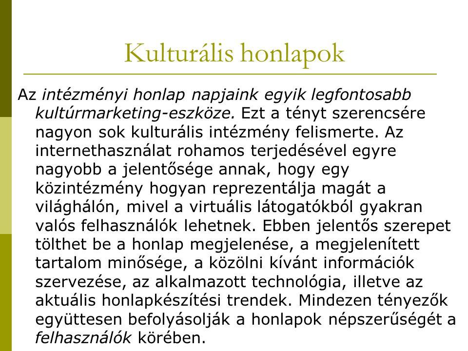 Kulturális honlapok Az intézményi honlap napjaink egyik legfontosabb kultúrmarketing-eszköze.
