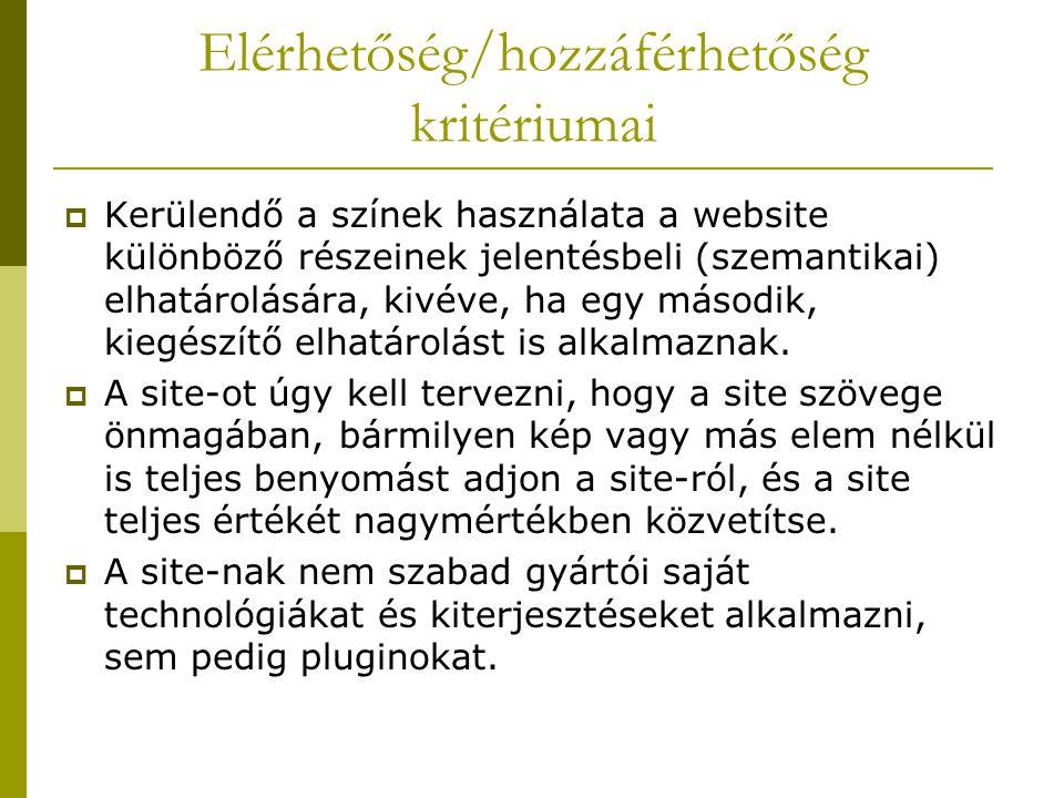  Kerülendő a színek használata a website különböző részeinek jelentésbeli (szemantikai) elhatárolására, kivéve, ha egy második, kiegészítő elhatárolást is alkalmaznak.