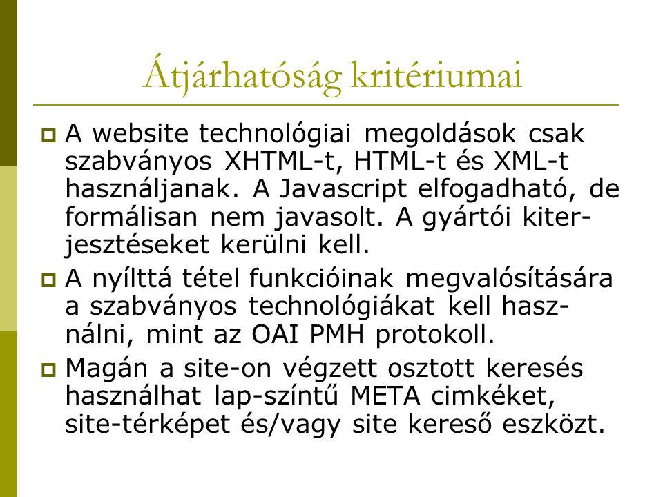  A website technológiai megoldások csak szabványos XHTML-t, HTML-t és XML-t használjanak.