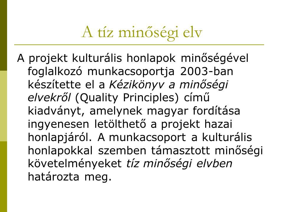 A projekt kulturális honlapok minőségével foglalkozó munkacsoportja 2003-ban készítette el a Kézikönyv a minőségi elvekről (Quality Principles) című kiadványt, amelynek magyar fordítása ingyenesen letölthető a projekt hazai honlapjáról.