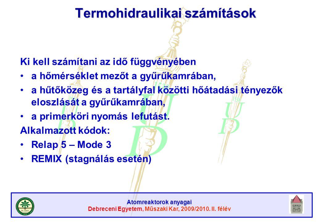 Atomreaktorok anyagai Debreceni Egyetem, Műszaki Kar, 2009/2010. II. félév Termohidraulikai számítások Ki kell számítani az idő függvényében a hőmérsé