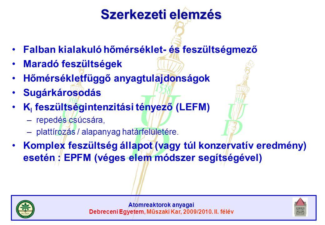 Atomreaktorok anyagai Debreceni Egyetem, Műszaki Kar, 2009/2010. II. félév Szerkezeti elemzés Falban kialakuló hőmérséklet- és feszültségmező Maradó f