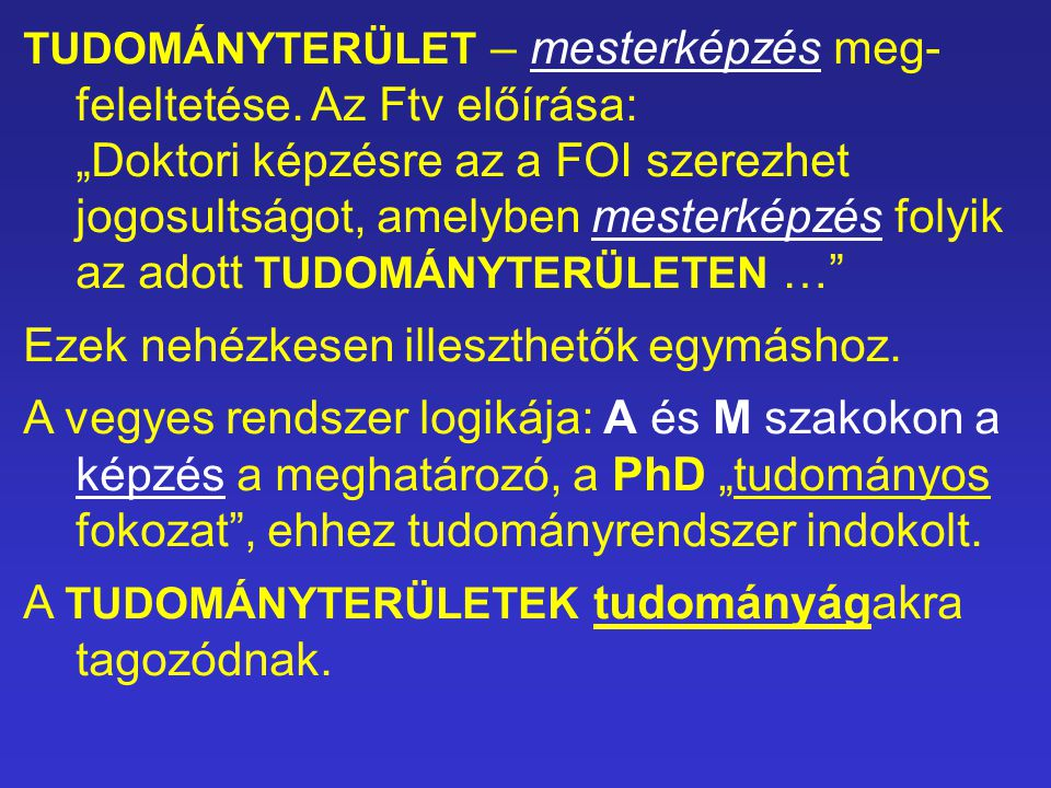 TUDOMÁNYTERÜLET – mesterképzés meg- feleltetése.