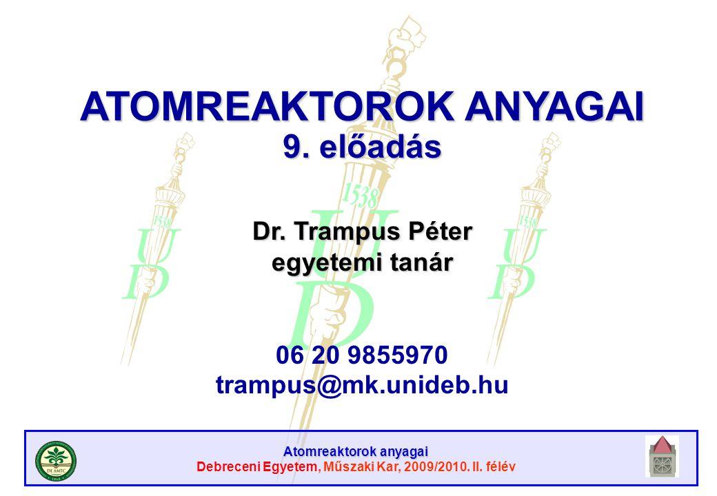 Atomreaktorok anyagai Debreceni Egyetem, Műszaki Kar, 2009/2010. II. félév RT eszközök