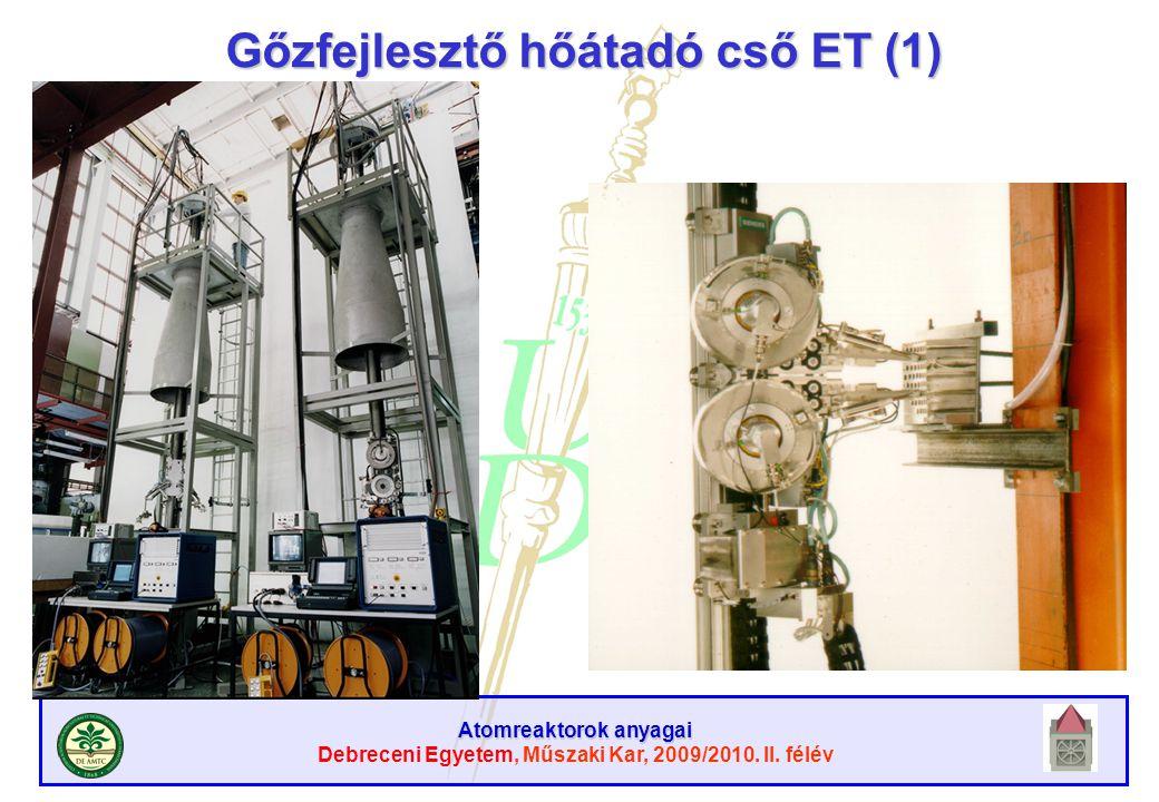 Atomreaktorok anyagai Debreceni Egyetem, Műszaki Kar, 2009/2010. II. félév Gőzfejlesztő hőátadó cső ET (1)