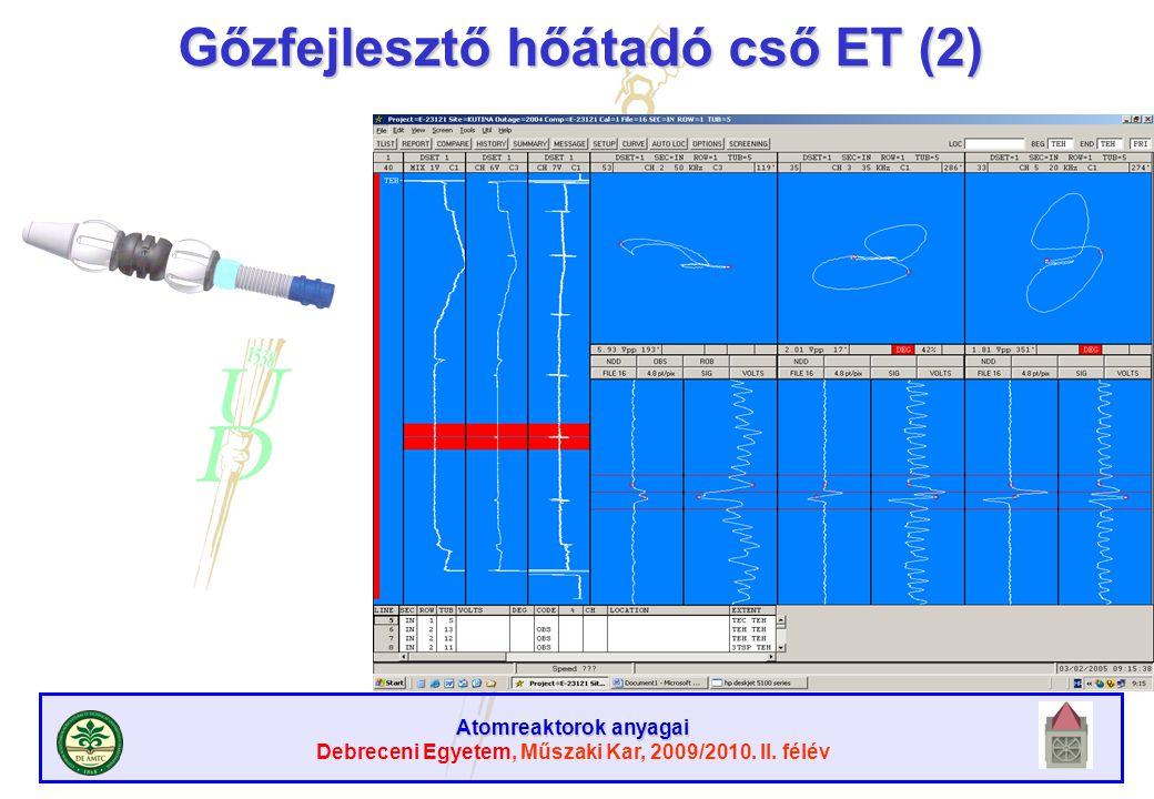 Atomreaktorok anyagai Debreceni Egyetem, Műszaki Kar, 2009/2010. II. félév Gőzfejlesztő hőátadó cső ET (2)