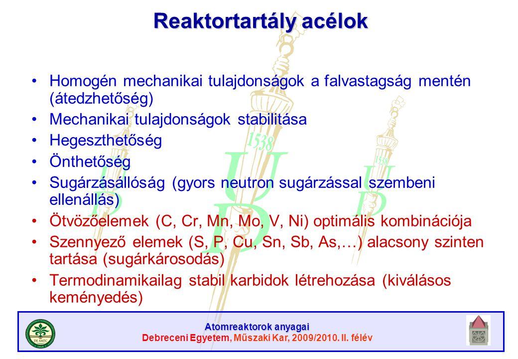 Atomreaktorok anyagai Debreceni Egyetem, Műszaki Kar, 2009/2010. II. félév Reaktortartály acélok Homogén mechanikai tulajdonságok a falvastagság menté